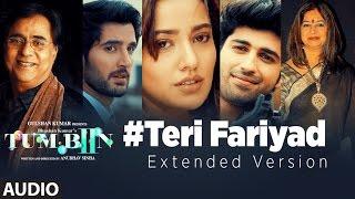 TERI FARIYAD Audio Song (Extended Version) | Tum Bin 2 | Neha Sharma, Aditya Seal, Aashim Gulati