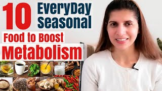 10 EveryDay Food to Boost Metabolism | Seasonal Food to eat Daily for Weight Loss | Hindi