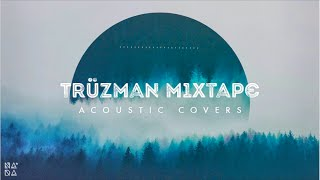 Best Acoustic Covers - Truzman Mixtape