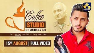 COFFEE STUDIO WITH MUDITHA AND ISHI II 2021-08-15