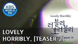 Lovely Horribly | 러블리 호러블리 [Teaser-Ver.2]