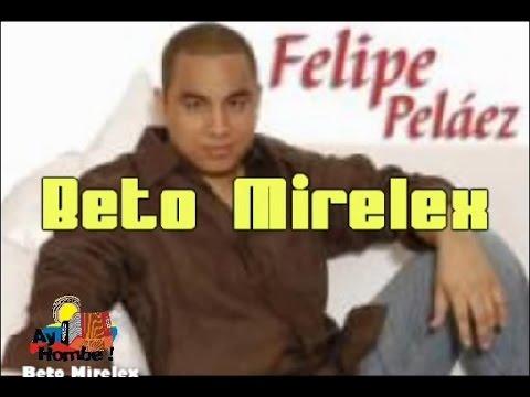 Tu lo tienes todo- Felipe Pelaez (Con Letra)