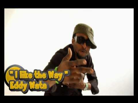 Eddy watta - I  like the way