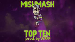 MISHMASH x WARP - TOP TEN