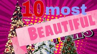 10 MOST BEAUTIFUL CHRISTMAS TREES I THE WORLD