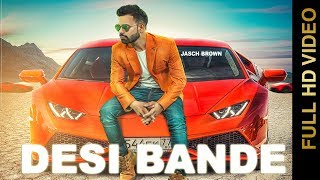 Desi Bande ( Full Video ) Jasch Brown Feat. Akash Tomar I Swagan Records | Latest Hindi Songs 2017