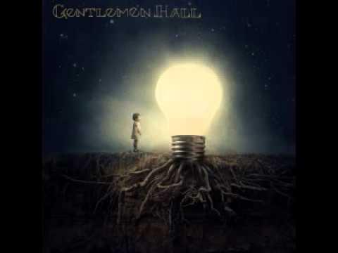 Gentlemen Hall - Gravity Will Break Our Bones