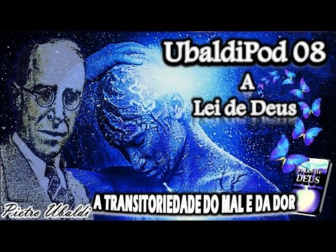 #08 - A Lei de Deus - Cap.08 - A Transitoriedade do Mal e da Dor
