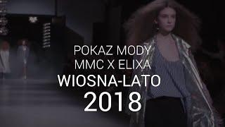 MMC i Elixa - pokaz wiosna-lato 2018