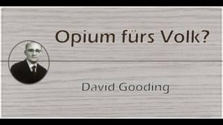 David Gooding - Opium fürs Volk?