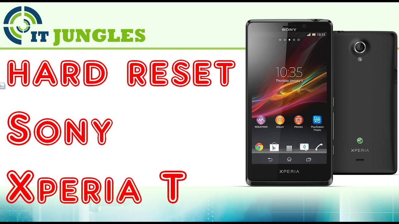 How to Hard Reset Sony Xperia T - YouTube