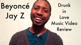 Beyoncé - Drunk In Love feat Jay Z Music Video Review