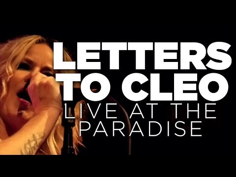 Letters to Cleo – Live at The Paradise (Full Set)