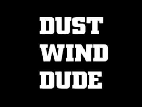 Tfs Dust Wind Dude video