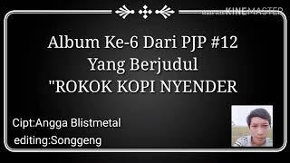 """Album ke-6 dari Camp PJP#12 (""""Rokok kopi Nyender"""")"""