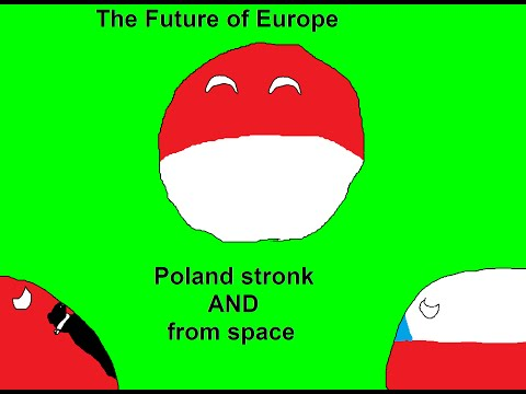 The Future Of Europe S2 - Ep5 - Poland stronk AND from space!