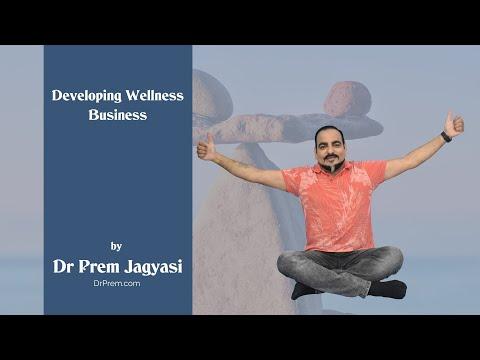 Developing Wellness Business by Dr Prem Jagyasi | DrPrem.com