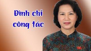 CTQH Nguyễn Thị Kim Ngân sẽ bị đình chỉ công tác tạm thời