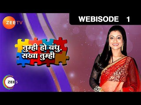 Tumhi Ho Bandhu Sakha Tumhi - Hindi Serial -  Episode 1  - May 11, 2015 - Zee Tv Serial - Webisode thumbnail