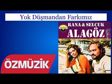 Yok Düşmandan Farkımız – Rana Ve Selçuk Alagöz (Official Video)