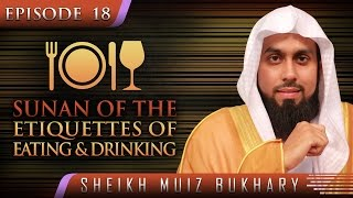Sunan Of The Etiquette's Of Eating & Drinking? #SunnahRevival ? by Sheikh Muiz Bukhary ? TDR
