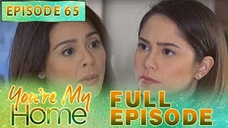 You're My Home | Full Episode 65