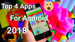 Best 4 Android Apps 2018   By Best Tech