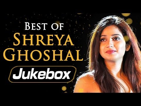 Best Of  Shreya Ghoshal Songs - Jukebox 1 - Superhit Bollywood...