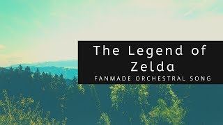 Fanmade Song (Orchestral) - The Legend of Zelda