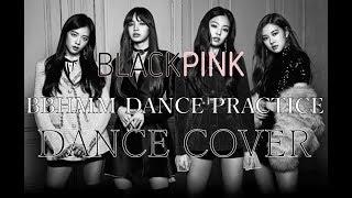 BLACKPINK BBHMM DANCE PRACTICE - DANCE COVER
