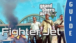 GTA V (Grand Theft Auto 5) Guide | How to steal & fly a fighter jet [HD]