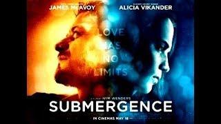 SUBMERGENCE │ Movie Trailer │ Lionsgate Summit Entertainment │2018 │