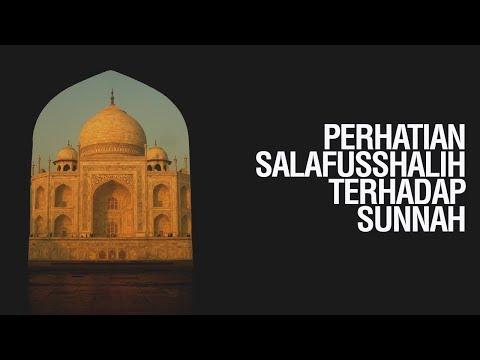 Perhatian Salafus Shalih terhadap Sunnah - Ustadz Khairullah Anwar Luthfi