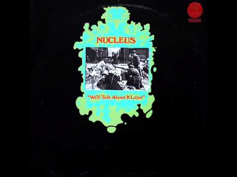 Nucleus - We'll talk about it later (full album)
