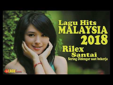 Lagu Hits MALAYSIA 2018 - Rilex Santai Enak dan Sering didengar saat bekerja