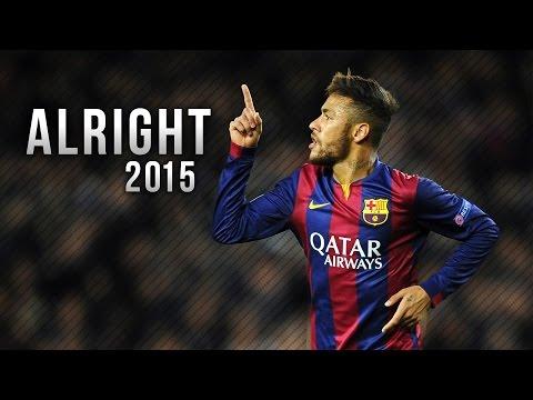 Neymar Jr ● Alright - Skills & Goals 2015 | HD