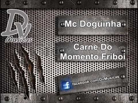 MC Doguinha Carne Do Momento Friboi DJS Igor Do Dick e Rd