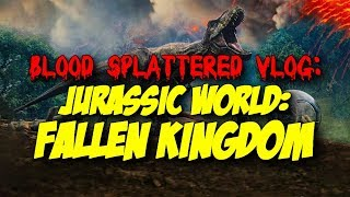 Jurassic World: Fallen Kingdom (2018) - Blood Splattered Cinema (Science Fiction Movie Review)