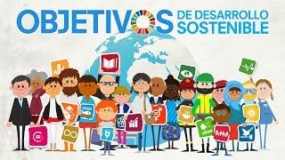Los Objetivos de Desarrollo Sostenible - qué son y cómo alcanzarlos