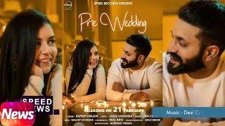 News | Pre Wedding | Dilpreet Dhillon | Releasing on 21st Feb 2018 | Speed Records