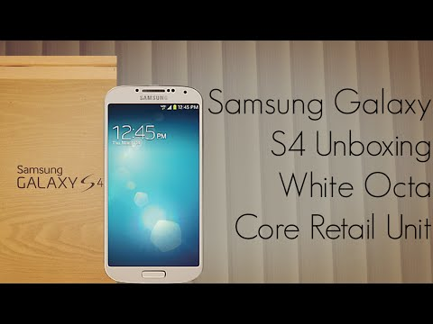 Samsung Galaxy S4 Unboxing White Octa Core Retail Unit - PhoneRadar