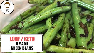 Umami Green Beans || The Keto Kitchen