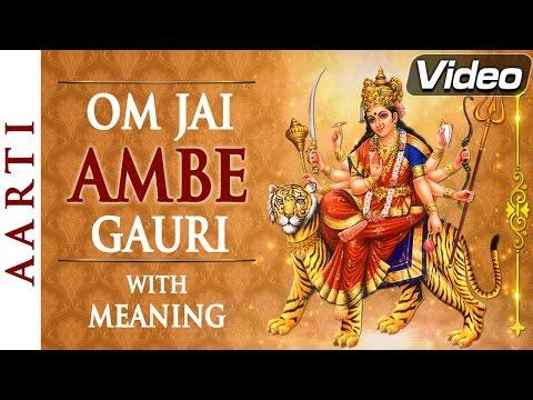 Om Jai Ambe Gauri   Full Aarti with Lyrics & Meaning   Bhakti Songs
