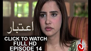 Aitebaar Episode 14