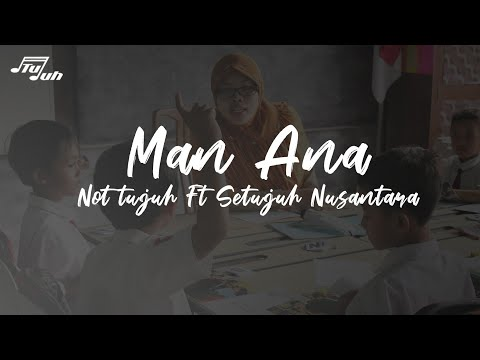 Download  MAN ANA - Cover by Not Tujuh ft Setujuh Nusantara Gratis, download lagu terbaru