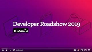 An Update on Firefox and Mozilla, Summer 2019 - by Ali Spivak | Mozilla Developer Roadshow EU