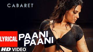PAANI PAANI  Lyrical Song | CABARET | Richa Chadha, Gulshan Devaiah | Sunidhi Chauhan | T-Series