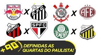 DEFINIDAS AS QUARTAS DE FINAL DO PAULISTÃO | #MAIS90 AO VIVO!