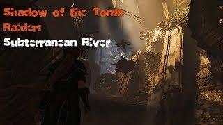 Shadow of the Tomb Raider: Subterranean River