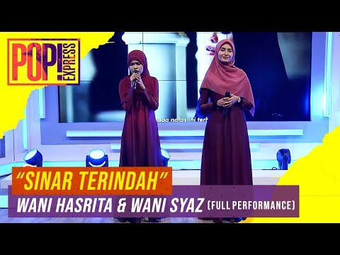 Download Pop! Express : Wany Hasrita dan Wani Syaz - Sinar Terindah Full Performance Mp4 baru